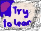 try to learn